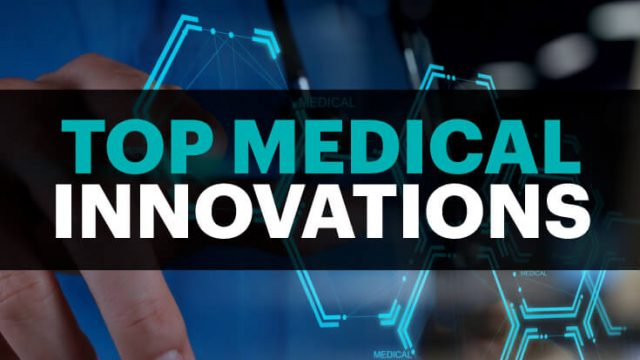 Top 10 Medical Innovations to Watch Out for in 2017